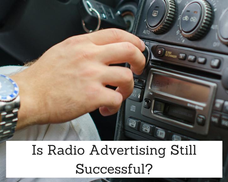 Is Radio Advertising Still Successful?