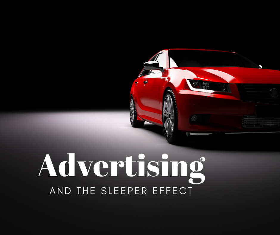 Advertising and The Sleeper Effect